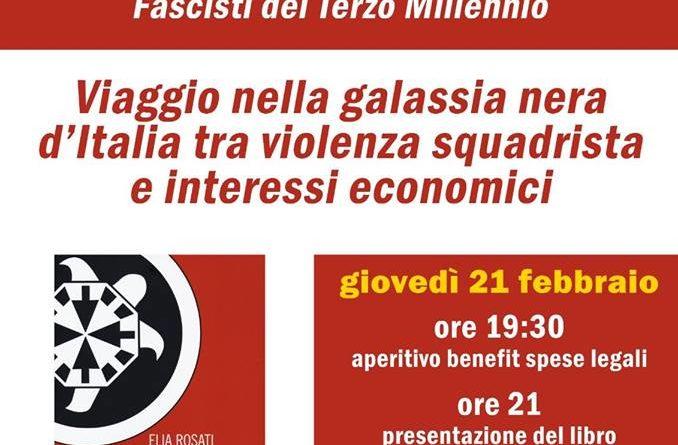 Fascisti del terzo millennio, conoscerli per combatterli. Presentazione con Elia Rosati